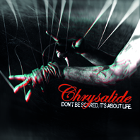 CHRYSALIDE_don't_be_scared_it's_about_life_US _edition_COVER2012
