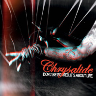 CHRYSALIDE_don't_be_scared_it's_about_life_dependent _edition_COVER2012