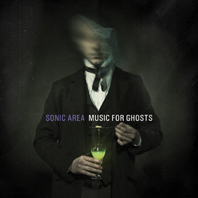 SONIC_AREA_music_for_ghosts_COVER 2012